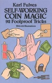 Self-Working Coin Magic: 92 Foolproof Tricks (Dover Magic Books) by Karl Fulves - Paperback