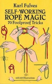 Self-Working Rope Magic : 70 Foolproof Tricks (Dover Magic Books) by Karl Fulves - Paperback