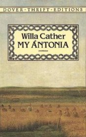 My Antonia by Willa Cather - Dover Classics Unabridged Paperback