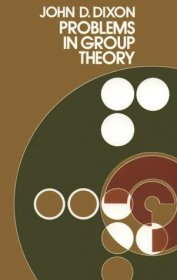 Problems in Group Theory by John D. Dixon - Paperback USED