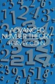 Advanced Number Theory by Harvey Cohn - Paperback Graduate Mathematics