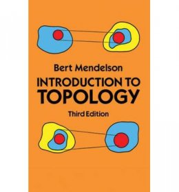 Introduction to Topology Third 3rd Edition by Bert Mendelson - Paperback Dover Edition