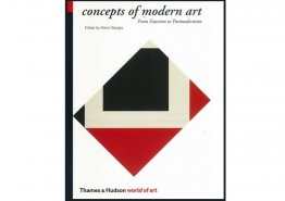 Concepts of Modern Art : From Fauvism to Postmodernism - edited by Nikos Stangos Paperback