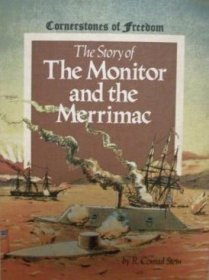 The Story of the Monitor and the Merrimac by R. Conrad Stein - Paperback USED