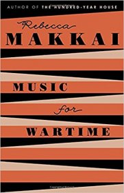 Music for Wartime : Short Stories by Rebecca Makkai - Hardcover