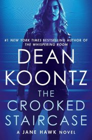 The Crooked Staircase : A Jane Hawk Novel by Dean Koontz - Hardcover