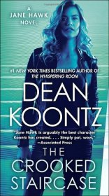 The Crooked Staircase : A Jane Hawk Novel by Dean Koontz - Paperback