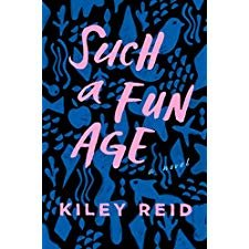 Such a Fun Age by Kiley Reid - Hardcover Literary Fiction