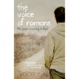 The Voice of Romans : The Gospel According to Paul by Chris Seay - Paperback