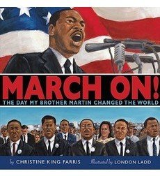 March On! The Day My Brother Martin Changed the World by Christine King Farris - Illustrated Childrens History