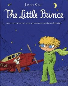 The Little Prince by Antoine de Saint-Exupery - A Graphic Novel by Joann Sfar Hardcover