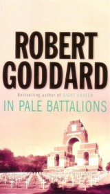 In Pale Battalions by Robert Goddard - Paperback USED
