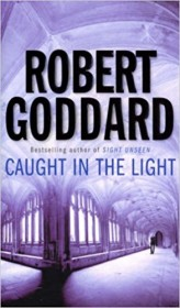 Caught in the Light by Robert Goddard - Paperback USED