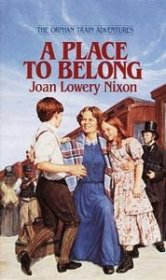 A Place to Belong by Joan Lowery Nixon - Paperback USED Fiction