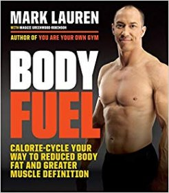 Body Fuel : Calorie Cycling for Reduced Body Fat and Muscle Definition by Mark Lauren - Paperback