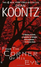 From the Corner of His Eye by Dean Koontz - Paperback USED Like New Cond.