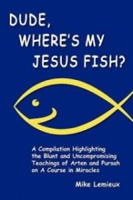 Dude, Where's My Jesus Fish? by Mike Lemieux - Paperback