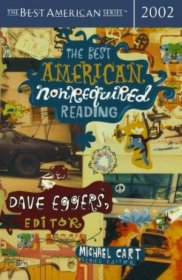 The Best American Non Required Reading 2002 Dave Eggers, editor - Softcover