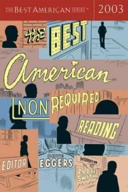 The Best American Non Required Reading 2003 - Dave Eggers, editor - Softcover