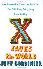 X Saves the World by Jeff Gordinier - Hardcover Nonfiction