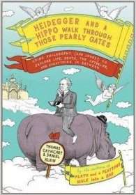 Heidegger and a Hippo Walk Through Those Pearly Gates : Philosophy & Jokes - Hardcover
