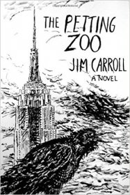 The Petting Zoo : A Novel in Hardcover by Jim Carroll