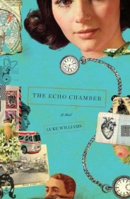 The Echo Chamber : A Novel by Luke Williams - Hardcover Fiction