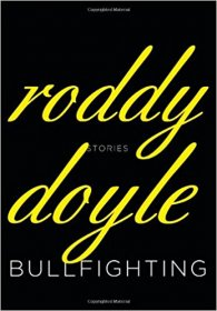 Bullfighting : Stories by Roddy Doyle - Hardcover Literature