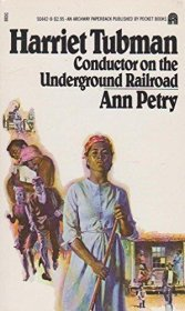Harriet Tubman : Conductor on the Underground Railroad by Ann Petry - Paperback USED Nonfiction