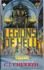 Legions of Hell : A Novel by C.J.Cherryh - Paperback USED Mythology