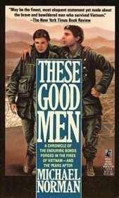 These Good Men (Vietnam War) by Michael Norman - USED Mass Market Paperback