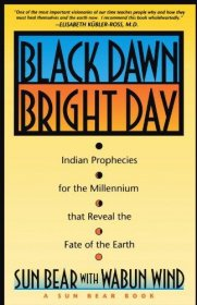 Black Dawn, Bright Day by Sun Bear with Wabun Wind - Paperback End Times Prophecy