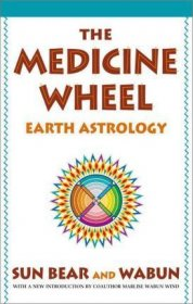 The Medicine Wheel : Earth Astrology by Sun Bear and‎ Wabun Wind - Paperback