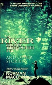 A River Runs Through It & Other Stories by Norman Maclean - Paperback USED