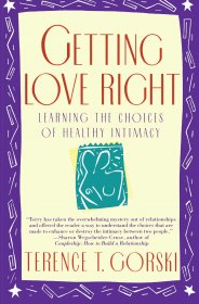 Getting Love Right by Terence T. Gorski - Paperback USED Like New