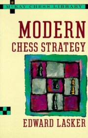 Modern Chess Strategy by Edward Lasker - Paperback USED