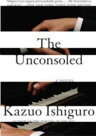 The Unconsoled by Kazuo Ishiguro - Paperback