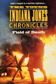 The Young Indiana Jones Chronicles Field of Death - Paperback USED