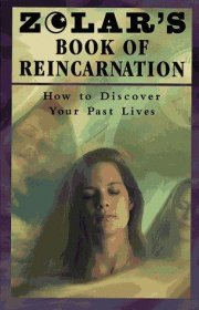 Zolar's Book of Reincarnation : How to Discover Your Past Lives - Paperback