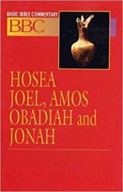 Hosea, Joel, Amos, Obadiah, and Jonah : Basic Bible Commentary
