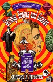 Strange Brains and Genius by Clifford A. Pickover - Paperback