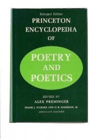 Princeton Encyclopedia of Poetry and Poetics by Alex Preminger