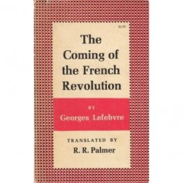 The Coming of the French Revolution by Georges Lefebvre - Paperback History