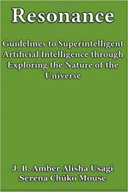 Resonance : Guidelines to Superintelligent Artificial Intelligence - Paperback Cognitive Psychology