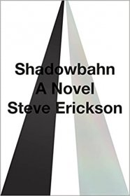 Shadowbahn by Steve Erickson - Hardcover Literary Fiction
