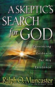 A Skeptic's Search for God by Ralph O. Muncaster - Paperback Nonfiction