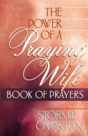 The Power of a Praying Wife : Book of Prayers by Stormie Omartian - Paperback USED