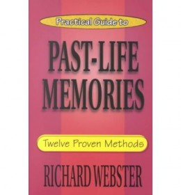 Practical Guide to Past Life Memories : 12 Proven Methods by Richard Webster - Paperback Nonfiction