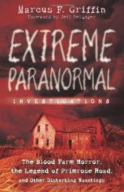 Extreme Paranormal Investigations by Marcus F. Griffin - Paperback USED Like New