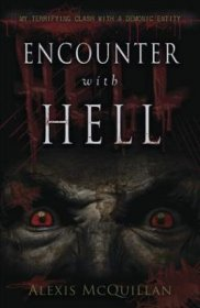 Encounter with Hell : My Terrifying Clash with a Demonic Entity by Alexis McQuillan - Paperback